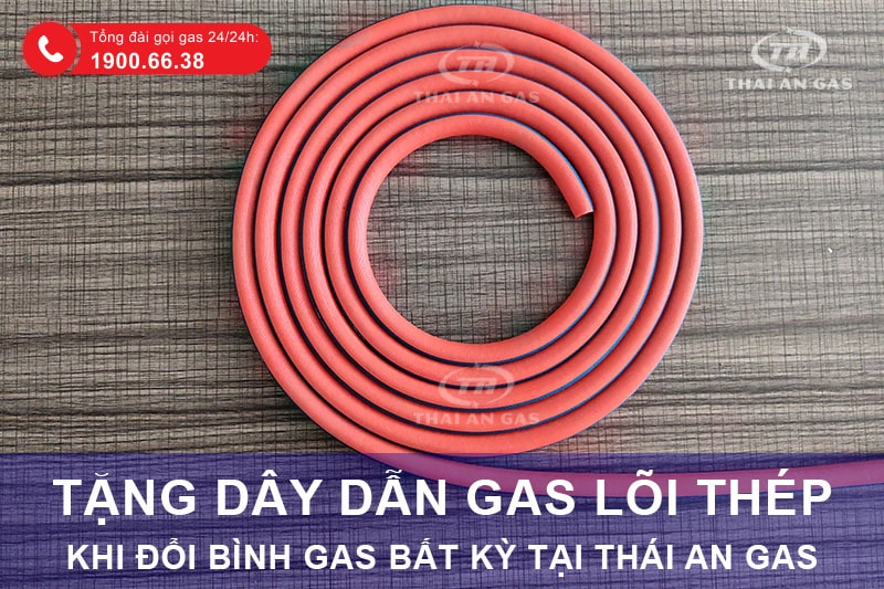 Tặng dây dẫn gas lõi thép khi đổi gas tại Thái An Gas