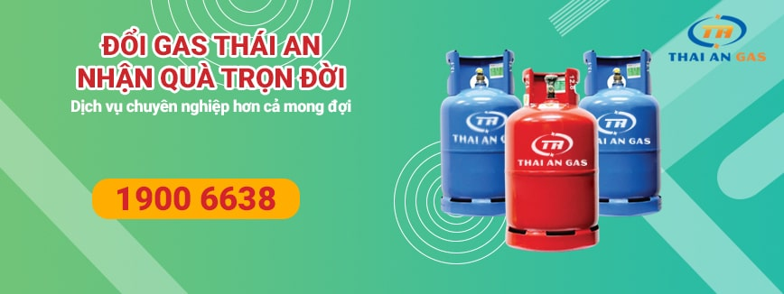 Đổi gas Thái An - Tích điểm nhận quà